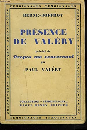 PRESENCE DE VALERY précédé de PROPOS ME CONCERNANT par PAUL VALERY.: ...