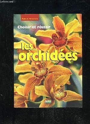 CHOISIR ET REUSSIR LES ORCHIDEES: MIOULANE PATRICK