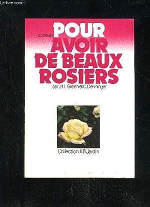 CONSEILS POUR AVOIR DE BEAUX ROSIERS: GREEN J.H. / DENNINGER C.