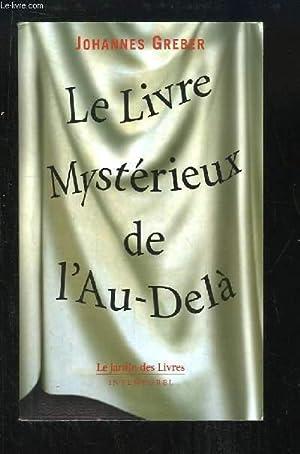 Le Livre Mystérieux de l'Au-Delà. La communication: GREBER Johannes