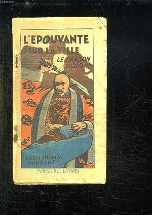 L EPOUVANTE SUR LA VILLE II: LE DRAGON NOIR.: JURDANT LOUIS THOMAS.