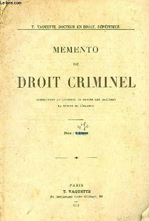 MEMENTO DE DROIT CRIMINEL - PERMETTANT AU CANDIDAT DE REVOIR LES MATIERES LA VEILLE DE L'...