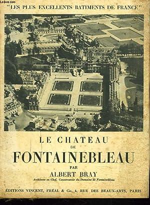 LE CHATEAU DE FONTAINEBLEAU: ALBERT BRAY
