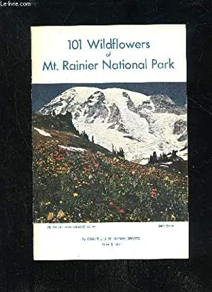 100 WILD FLOWERS OF MT. RAINIER NATIONAL PARK: SHARPE GRANT AND WENONAH