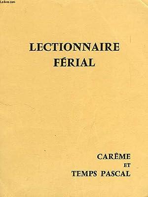 LECTIONNAIRE FERIAL, CAREME, TEMPS PASCAL: COLLECTIF