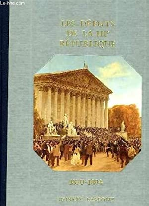 HISTOIRE DE LA FRANCE ET DES FRANCAIS AU JOUR LE JOUR - LES DEBUTS DE LA IIIè REPUBLIQUE ...