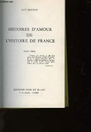 HISTOIRES D'AMOUR DE L'HISTOIRE DE FRANCE - TOME 5: BRETON GUY