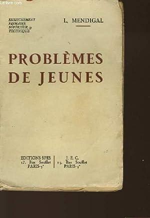 PROBLEMES DE JEUNES: MENDIGAL L.