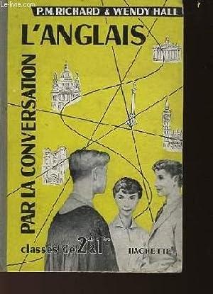 L'ANGLAIS PAR LA CONVERSATION: RICHARD P.-M. & HALL WENDY