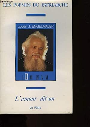 LES POEMES DU PATRIARCHE - TOME 2 - L'AMOUR DIT-ON: ENGELMAJER LUCIEN J.