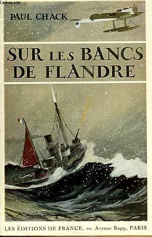 SUR LES BANCS DE FLANDRE: CHACK Paul