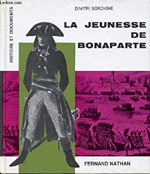 """LA JEUNESSE DE BONAPARTE / COLLECTION """"HISTOIRE ET DOCUMENTS"""".: SOROKINE DIMMITRI"""