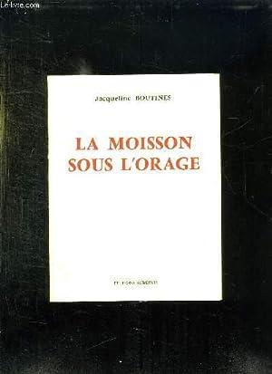 LA MOISSON SOUS L ORAGE.: BOUTINES JACQUELINE.