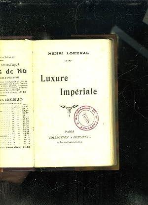 LUXURE IMPERIALE.: LOZERAL HENRI.