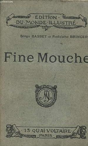 FINE MOUCHE.: BASSET SERGE / BRINGER RODOLPHE