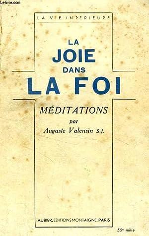 LA JOIE DANS LA FOI, MEDITATIONS: VALENSIN Auguste