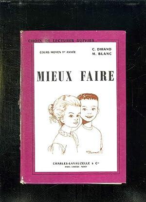 MIEUX FAIRE. CHOIX DE LECTURES SUIVIES. COURS MOYEN 1er ANNEE.: DIRAND C ET BLANC M.