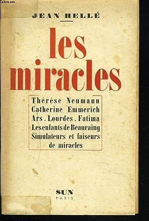 LES MIRACLES. Thérèse Neumann - Catherine Emmerich - Ars - Lourdes - Fatima - Les ...