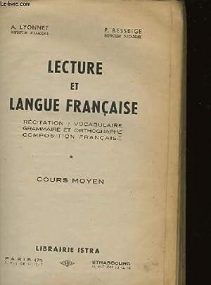 LECTURE ET LANGUE FRANCAISE - COURS MOYEN: LYONNET A. & BESSEIGE P.