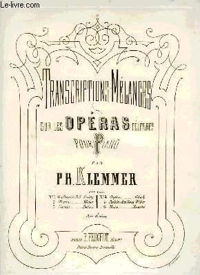TRANSCRIPTIONS-MELANGES SUR DES OPERAS CELEBRES: KLEMMER P.B.