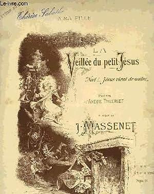 LA VEILLEE DU PETIT JESUS: MASSENET J.