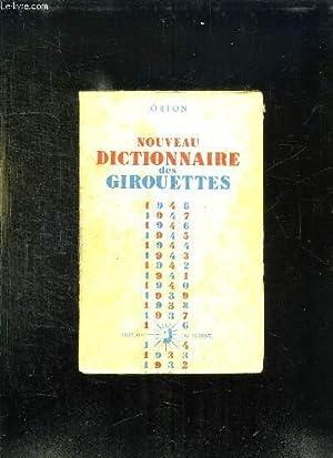 NOUVEAU DICTIONNAIRE DES GIROUETTES PRECEDE DE L OUBLI EN POLITIQUE.: ORION.