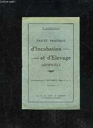 TRAITE PRATIQUE D'INCUBATION ET D'ELEVAGE ARTIFICIELS: REIGNOUX E.