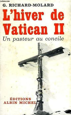 L'HIVER DE VATICAN II, UN PASTEUR AU CONCILE: RICHARD-MOLARD GEORGES