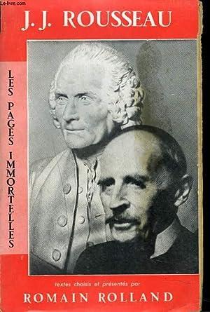 LES PAGES IMMORTELLES DE J.-J. ROUSSEAU CHOISIES: J.-J. ROUSSEAU par