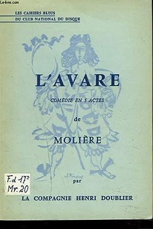 L'AVARE. COMEDIE EN 5 ACTES par LA COMPAGNIE HENRI DOUBLIER.: MOLIERE