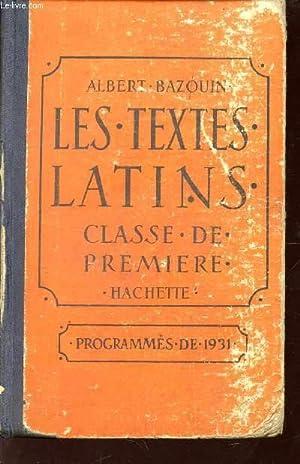 LES TEXTES LATINS / CLASSE DE PREMIERE / PROGRAMMES DE 1931.: BAZOUIN ALBERT
