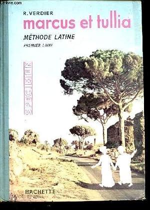 MARCUS ET TULLIA - METHODE LATINE /: VERDIER R. -