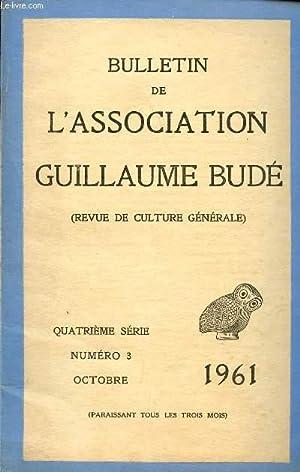 BULLETIN DE L'ASSOCIATION DE GUILLAUME BUDE - REVUE DE CULTURE GENERALE /4è SERIE-...