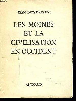 LES MOINE ET LA CIVILISATION EN OCCIDENT. DES INVASIONS A CHARLEMAGNE.: JEAN DECARREAUX