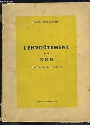 L'Envoûtement du Sud d'El-Kantara à Djanet.: ROBERT Claude-Maurice