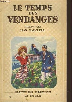 LE TEMPS DES VENDANGES: MAUCLERE JEAN