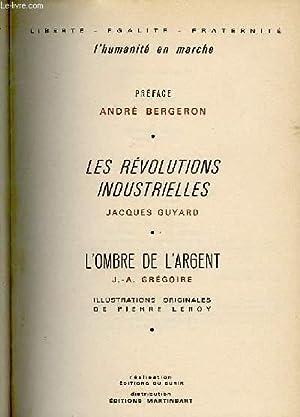 LES REVOLUTIONS INDUSTRIELLES/L'OMBRE DE L'ARGENT: GUYARD Jacques/GREGOIRE J.A.