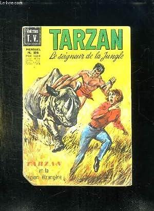 TARZAN N° 35. TARZAN ET LA LEGION ETRANGERE.: RICE BURROUGHS EDGAR.
