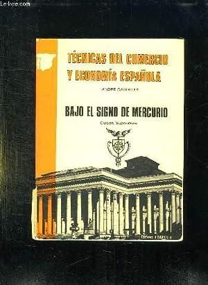 BAJO EL SIGNO DE MERCURIO. ENSENANZA TECNICA SUPERIOR. TEXTE EN ESPAGNOL.: GARDELLE ANDRE.