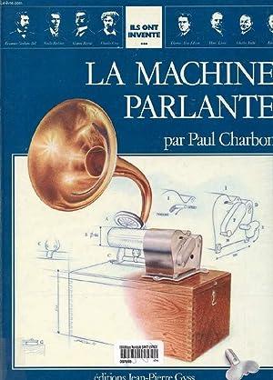 ILS ONT INVENTE. LA MACHINE PARLANTE: CHARBON PAUL