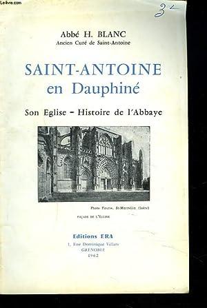 SAINT-ANTOINE EN DAUPHINE. SON EGLISE. HISTOIRE DE L'ABBAYE.: ABBE H. BLANC