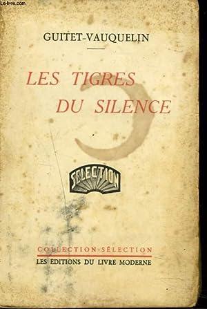 LES TIGRES DU SILENCE: GUITET-VAUQUELIN