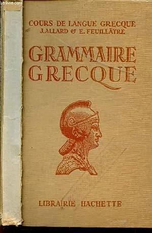 GRAMMAIRE GRECQUE / CLASSES E 4è ET: ALLARD J. /