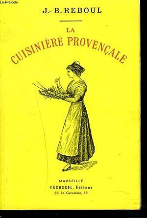 LA CUISINIERE PROVENCALE. 1123 recettes, 365 menus,: J.-B. REBOUL