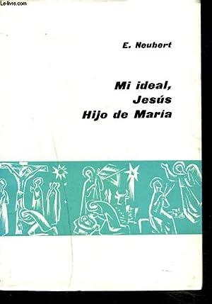 MI IDEAL, JESUS HIJO DE MARIA: EMILE NEUBERT, S.M.