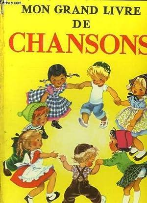 MON GRAND LIVRE DE CHANSONS.: COLLECTIF.