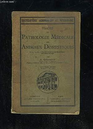 TRAITE DE PATHOLOGIE MEDICALE DES ANIMAUX DOMESTIQUES: LIEGEOIS F.