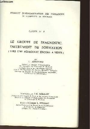 LE GROUPEMENT DE DIAGNOSTIC, INSTRUMENT DE FORMATION (VERS UNE PEDAGOGIE ENCORE A VENIR) - CAHIER N...