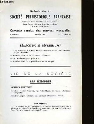 BULLETIN DE LA SOCIETE PREHISTORIQUE FRANCAISE - COMPTES RENDUS DES SEANCES MENSUELLES - TOME 64 - ...