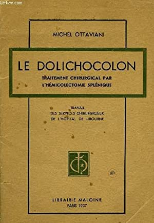 LE DOLICHOCOLON, TRAITEMENT CHIRURGICAL PAR L'HEMICOLECTOMIE SPLENIQUE: OTTAVIANI MICHEL
